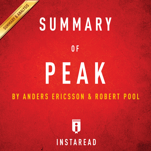 Summary of Peak by Anders Ericsson and Robert P...