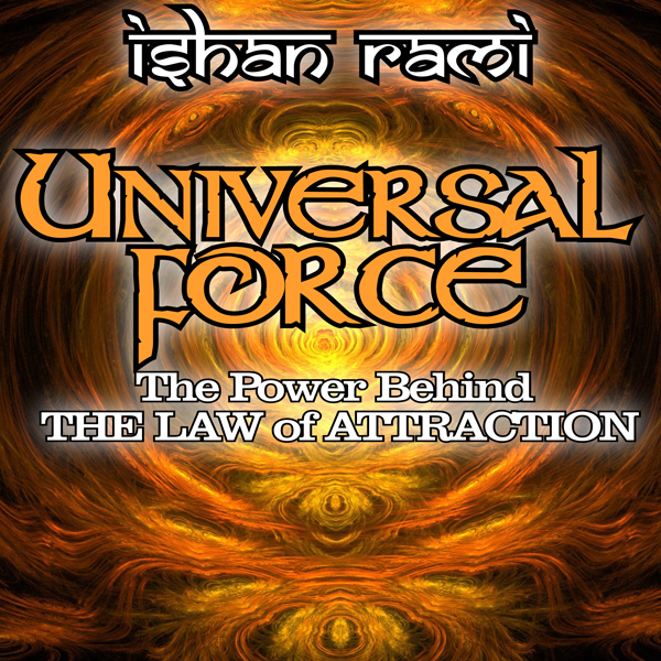 Universal Force: The Power Behind the Law of At...