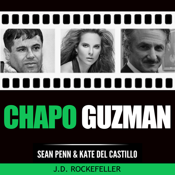 Chapo Guzman, Sean Penn and Kate del Castillo: J.D. Rockefeller´s Book Club , Hörbuch, Digital, 1, 43min