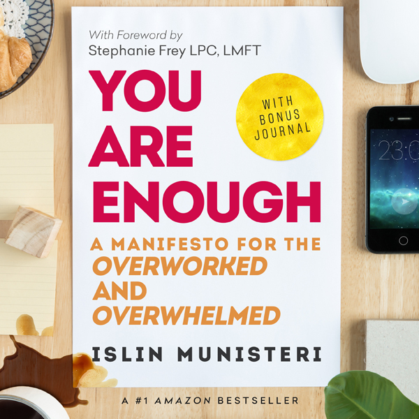 You Are Enough: A Manifesto for the Overworked ...