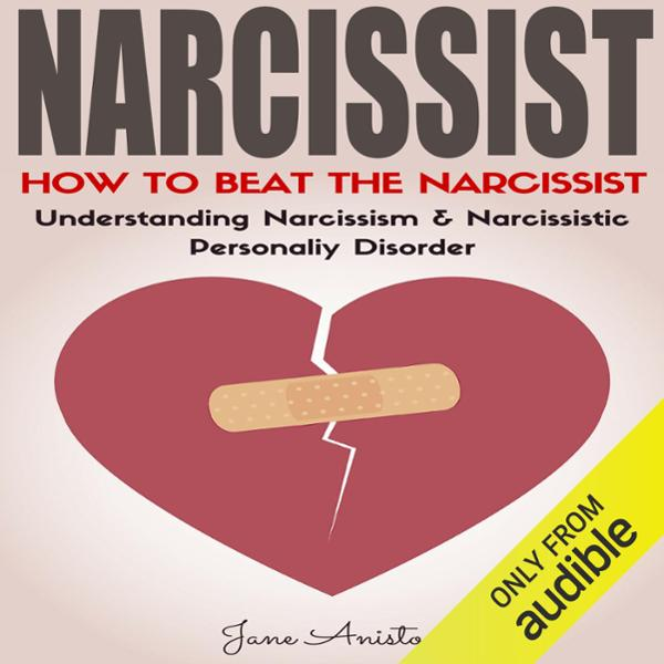 Narcissist: How to Beat the Narcissist!: Understanding Narcissism & Narcissistic Personality Disorder , Hörbuch, Digital, 1, 65min