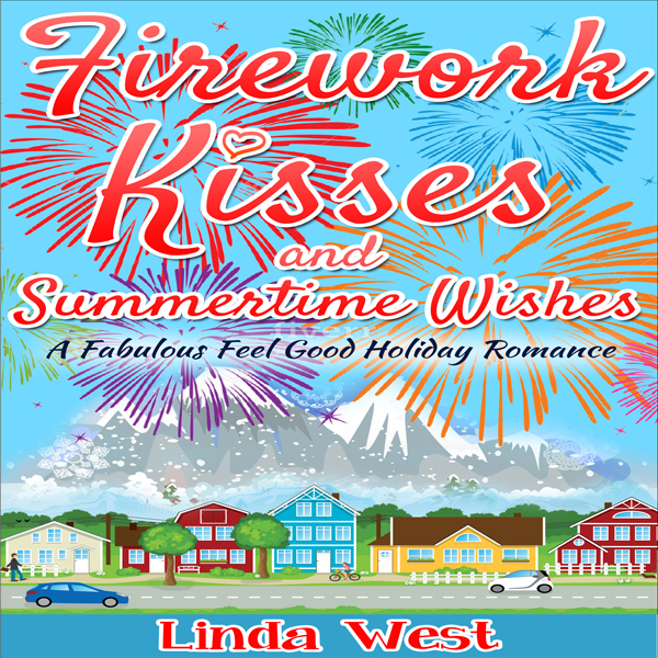 Firework Kisses and Summertime Wishes: Love on ...