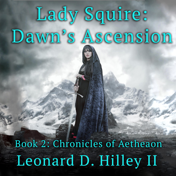 Lady Squire: Dawn´s Ascension: Chronicles of Ae...