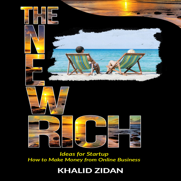 The New Rich: Online Business: Ideas for Startu...