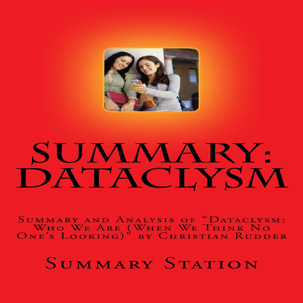 Summary and Analysis of Dataclysm: Who We Are (...