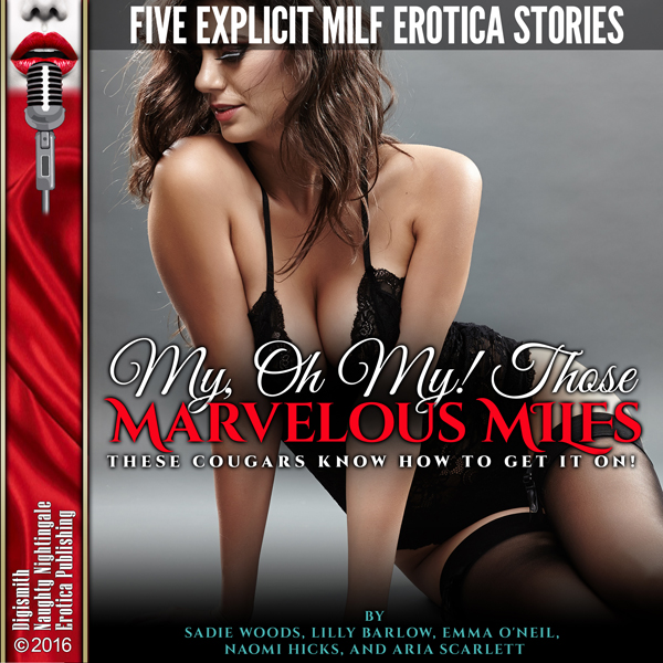 My, Oh My! Those Marvelous MILFs: These Cougars Know How to Get It On!: Five Explicit MILF Erotica Stories , Hörbuch, Digital, 1, 137min, (USK 18)