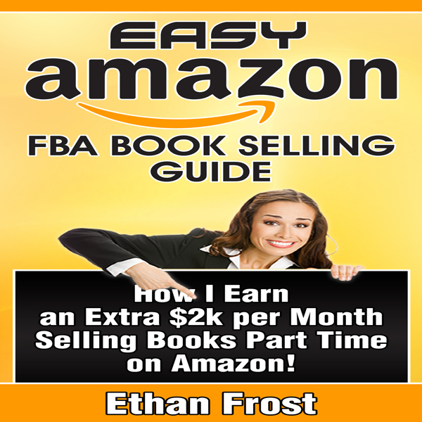 Easy Amazon FBA Book Selling Guide: How I Earn ...