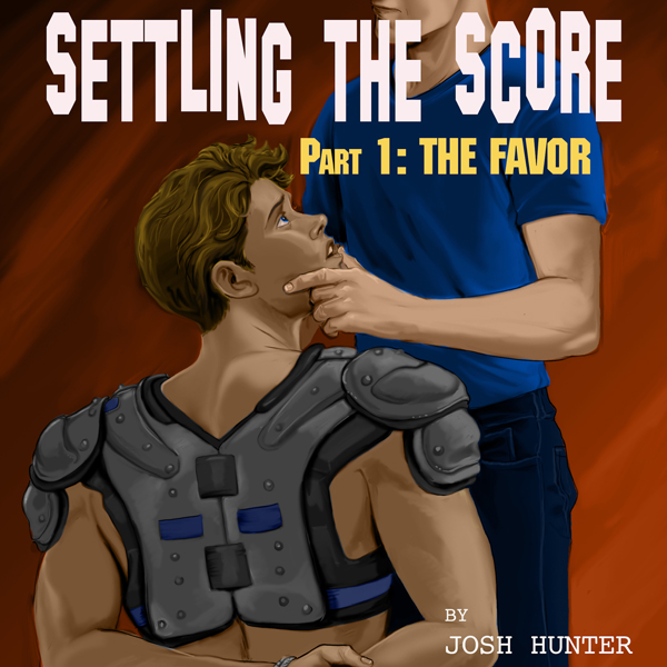 Settling the Score --- Part 1: The Favor (First...