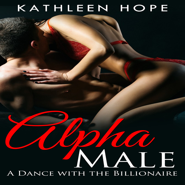 Alpha Male Romance: A Dance with the Billionair...