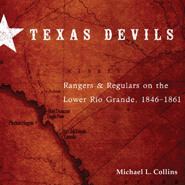 Texas Devils: Rangers and Regulars on the Lower...