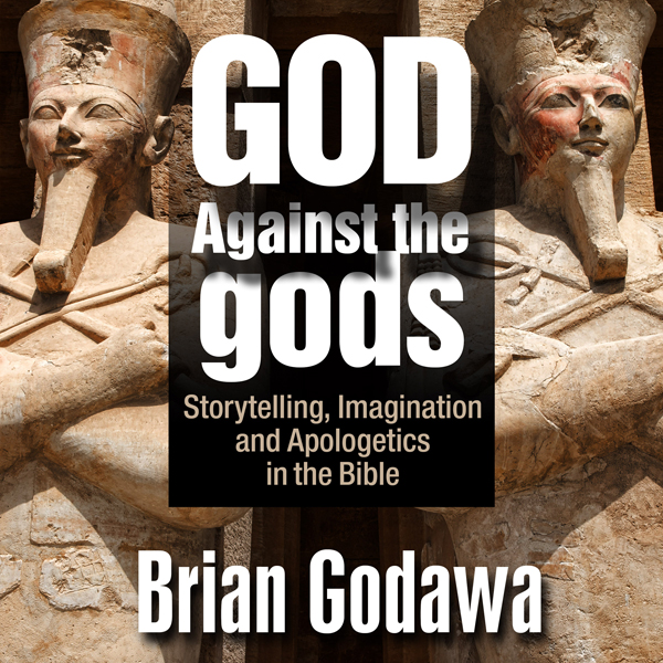 God Against the Gods: Storytelling, Imagination...