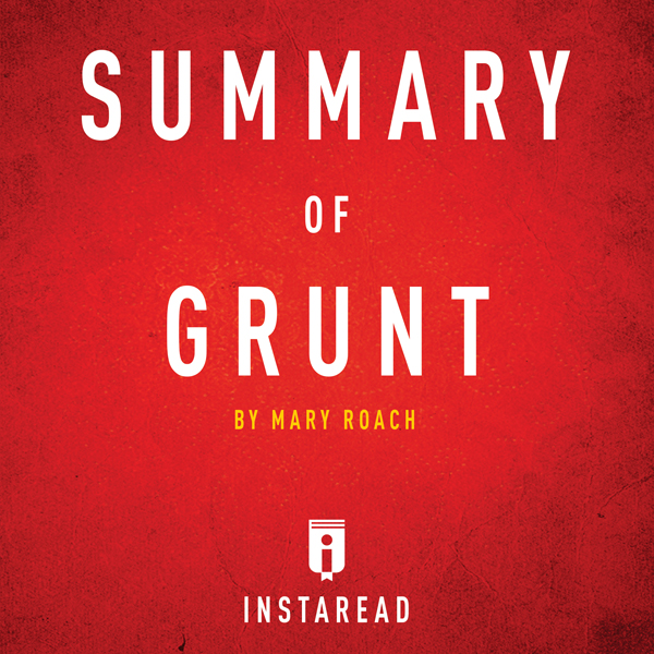 Summary of Grunt: by Mary Roach | Includes Anal...