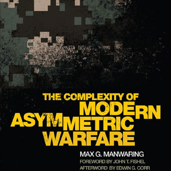 The Complexity of Modern Asymmetric Warfare: In...