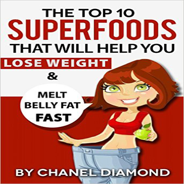 The Top 10 Superfoods That Will Help You Lose W...
