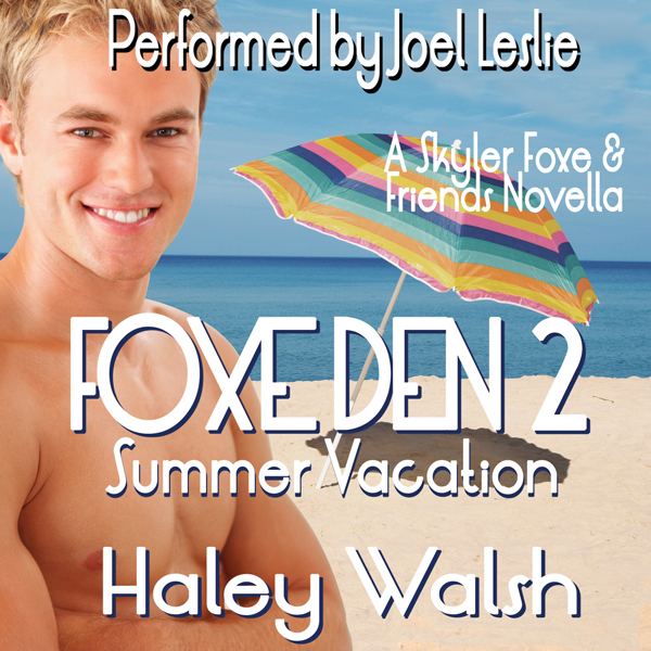 Foxe Den 2: Summer Vacation: Skyler Foxe Myster...