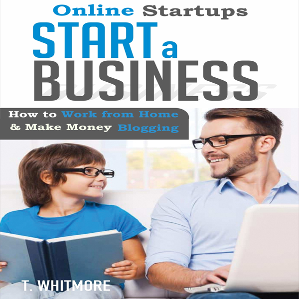 Online Startups: Start a Business: How to Work ...