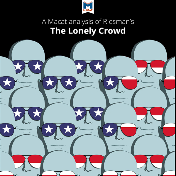 david riesman the lonely crowd thesis David riesman's the lonely crowd, while not being as necessarily readable as similar works on the subject, eg, henry grayson, the crisis if the middle class (1955), c wright mills, white collar (1951), and william h whyte, jr, the organization man (1956), is nonetheless a signal and indispensable.