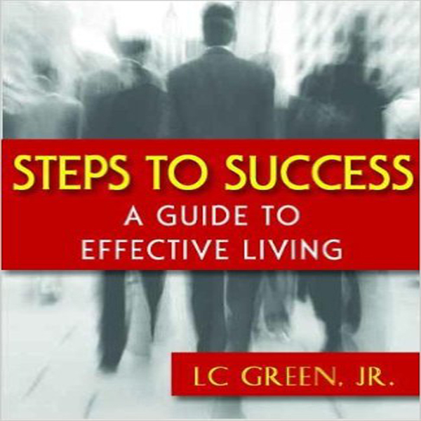Steps to Success: A Guide to Effective Living ,...