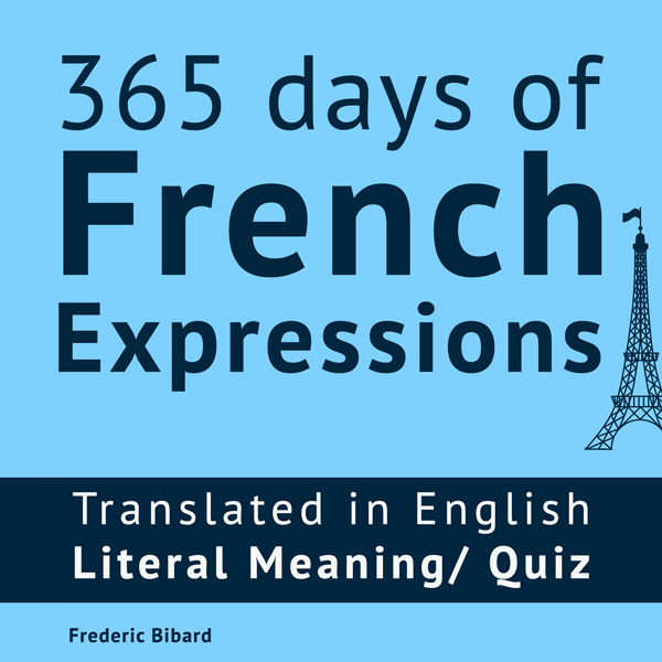 365 Days of French Expressions: Learn One New F...