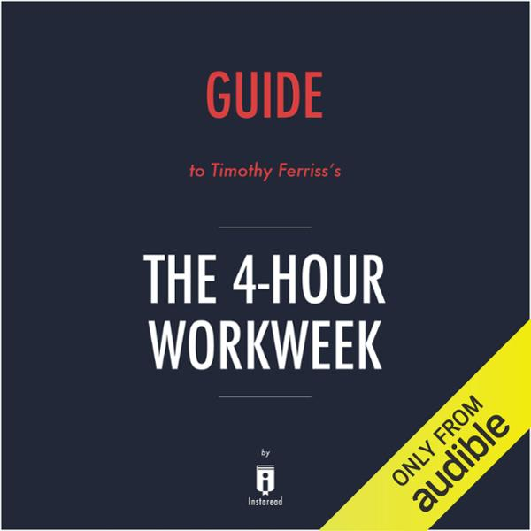 Summary of The 4-Hour Workweek by Timothy Ferri...