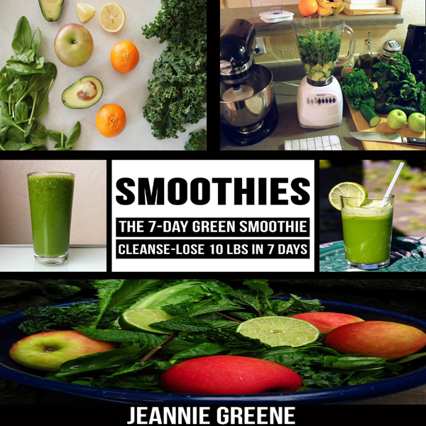 Smoothies: The 7-Day Green Smoothie Cleanse: Lose 10 lbs. in 7 days , Hörbuch, Digital, 1, 23min