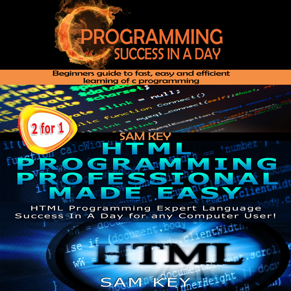 C Programming Success in a Day & HTML Professio...