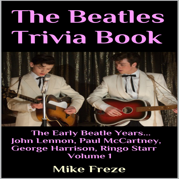The Beatles Trivia Book: The Early Beatle Years...