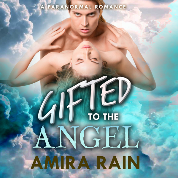 Gifted to the Angel: A Paranormal Pregnancy Rom...