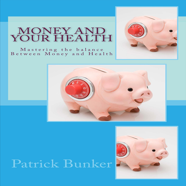 Money and Your Health: Mastering the Balance Be...