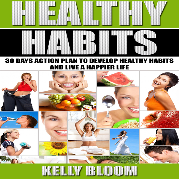 Healthy Habits: 30 Days Action Plan to Develop ...