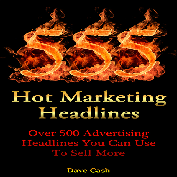 555 Hot Marketing Headlines: Over 500 Advertisi...