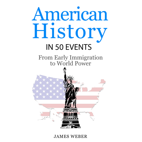 American History in 50 Events: From First Immig...