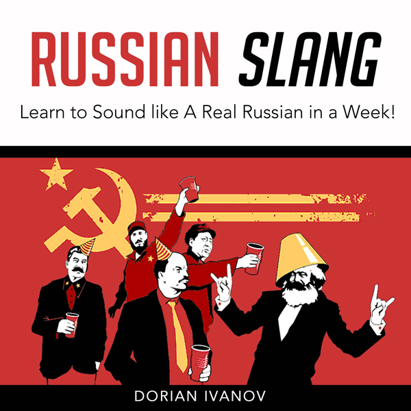 Russian Slang: Learn to Sound Like a Real Russi...