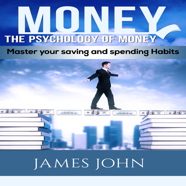 Money: The Psychology of Money: Master Your Sav...