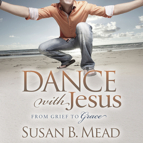 Dance with Jesus: From Grief to Grace , Hörbuch...