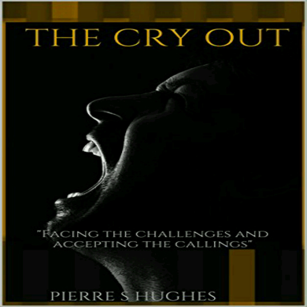 The Cry Out: Facing the Challenges and Acceptin...