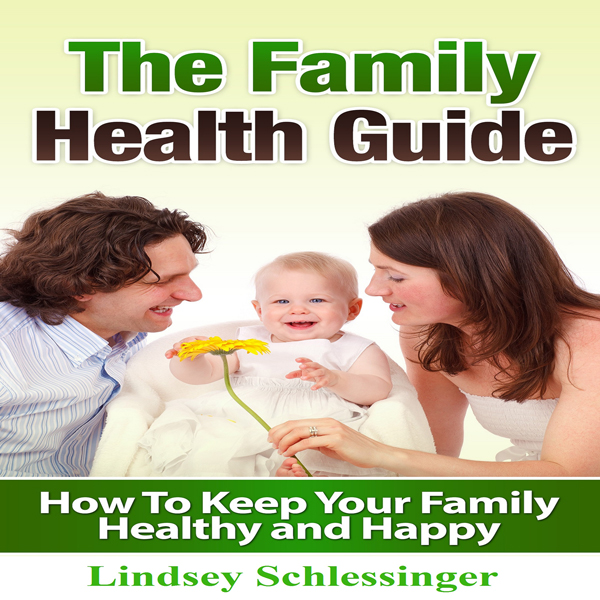The Family Health Guide: How to Keep Your Famil...