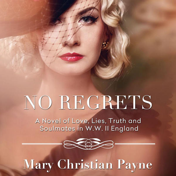 No Regrets: A Novel of Love and Lies in World W...