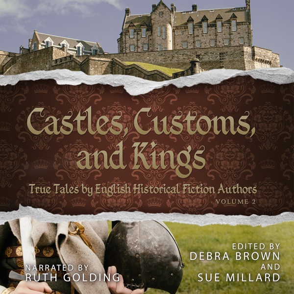 Castles, Customs, and Kings: True Tales by Engl...