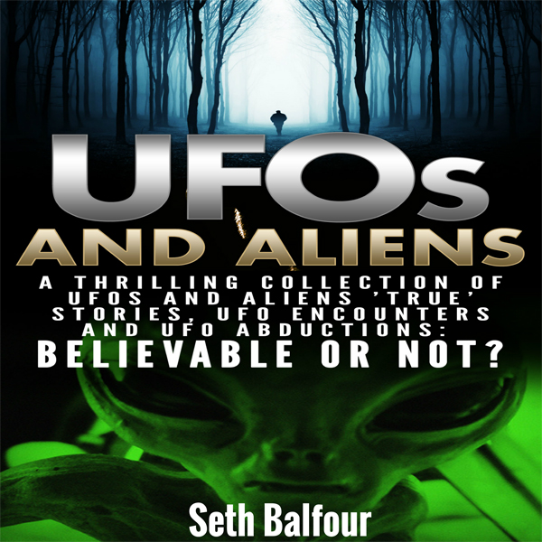 UFOs and Aliens: A Thrilling Collection of UFOs...