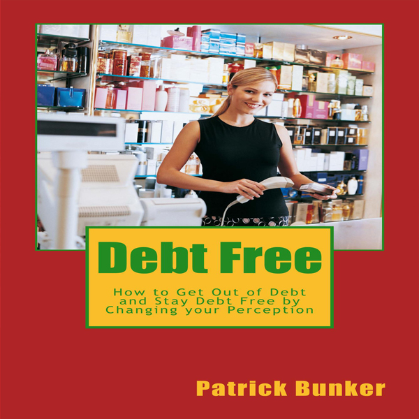 Debt Free: How to Get Out of Debt and Stay Debt...