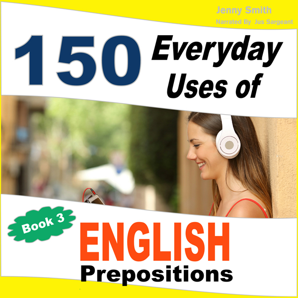 150 Everyday Uses of English Prepositions, Book...
