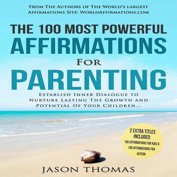 The 100 Most Powerful Affirmations for Parentin...
