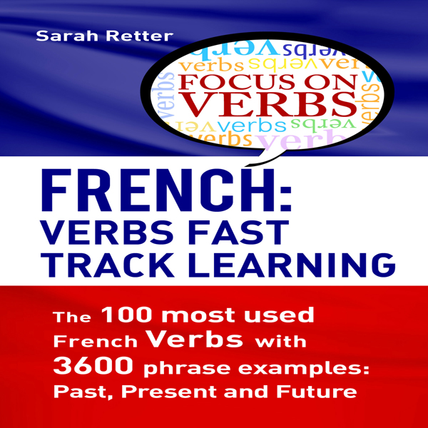 French: Verbs Fast Track Learning: The 100 Most...