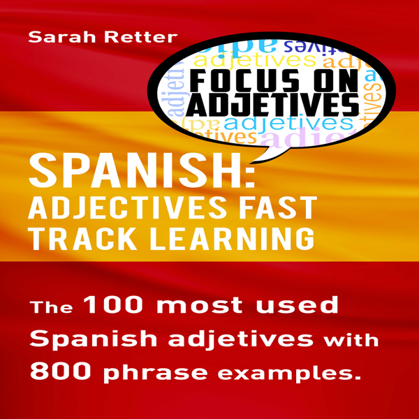 Spanish: Adjectives Fast Track Learning: The 10...