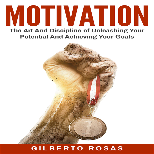 MOTIVATION: The Art and Discipline of Unleashin...
