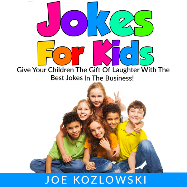 Jokes for Kids: Give Your Children the Gift of ...