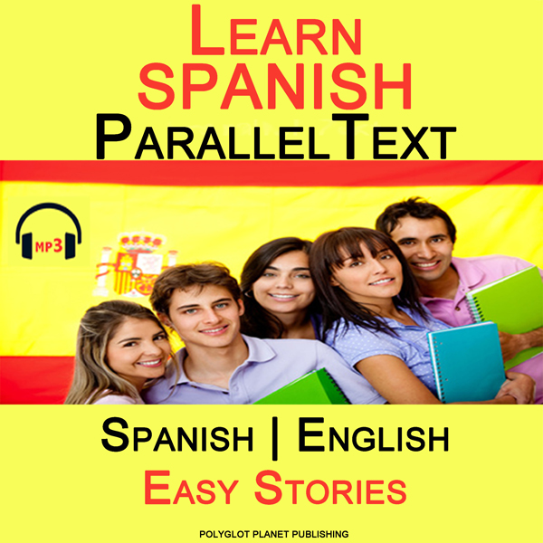 Learn Spanish - Parallel Text - Easy Stories (B...
