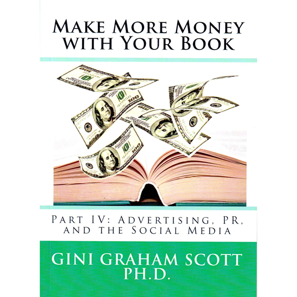 Make More Money with Your Book: Part IV: Advert...