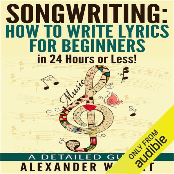 Songwriting: How to Write Lyrics for Beginners ...